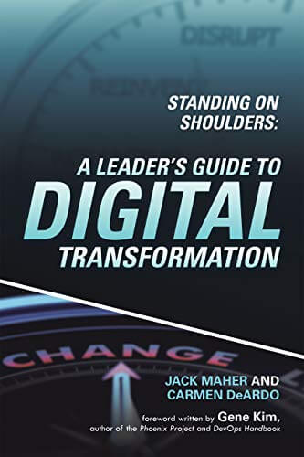 Standing on Shoulders: A Leader's Guide to Digital Transformation Book